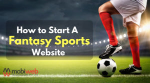How to Start A Fantasy Sports Website