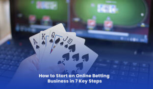 How to Start an Online Betting Business