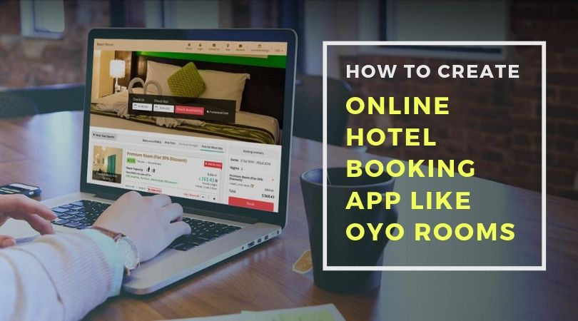 How to Create an Online Hotel Booking App Like OYO Rooms and Airbnb