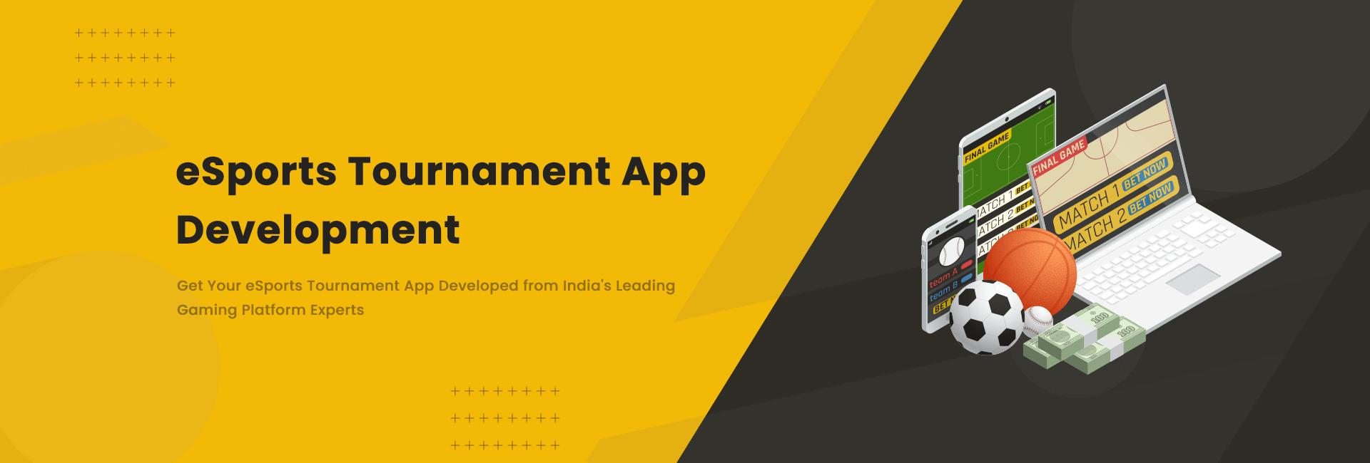 Esports Tournament App Development