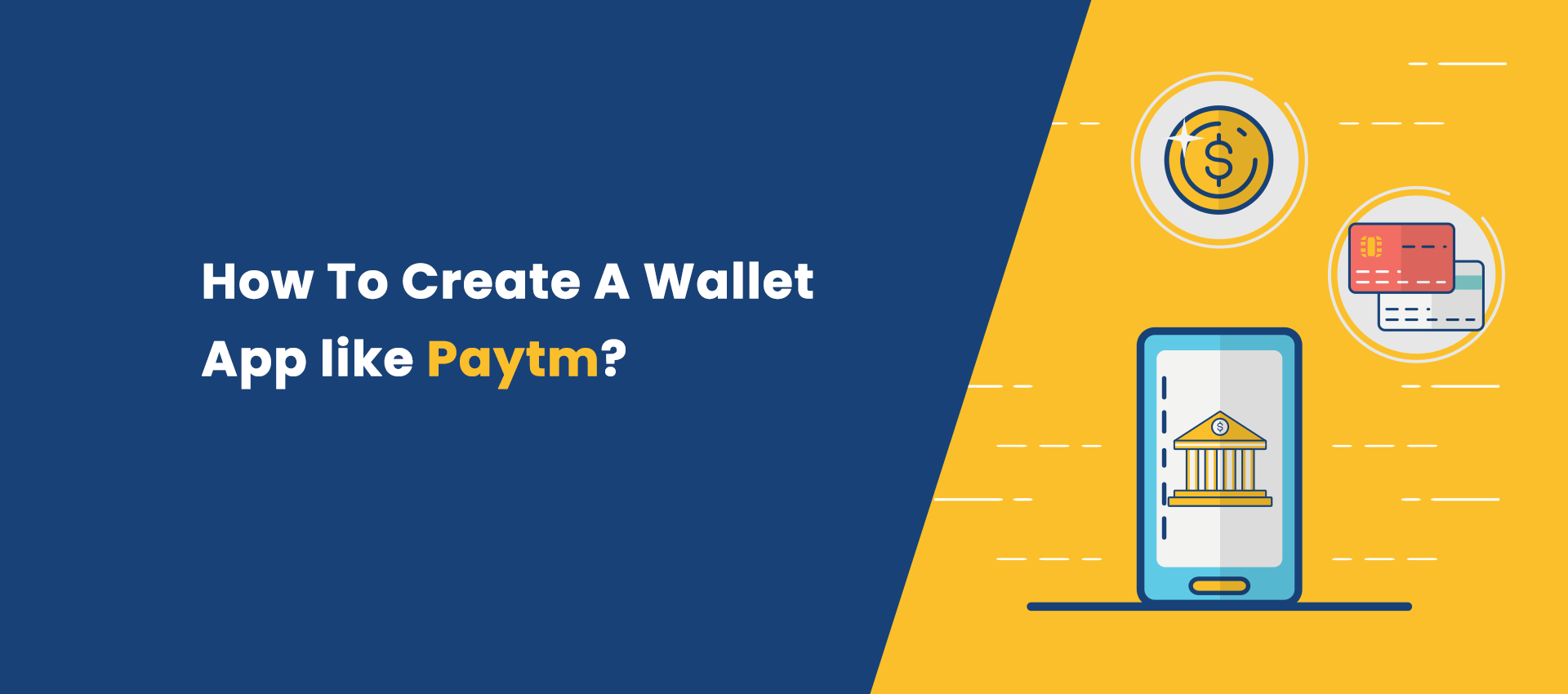 How To Create a Mobile Wallet App like Paytm