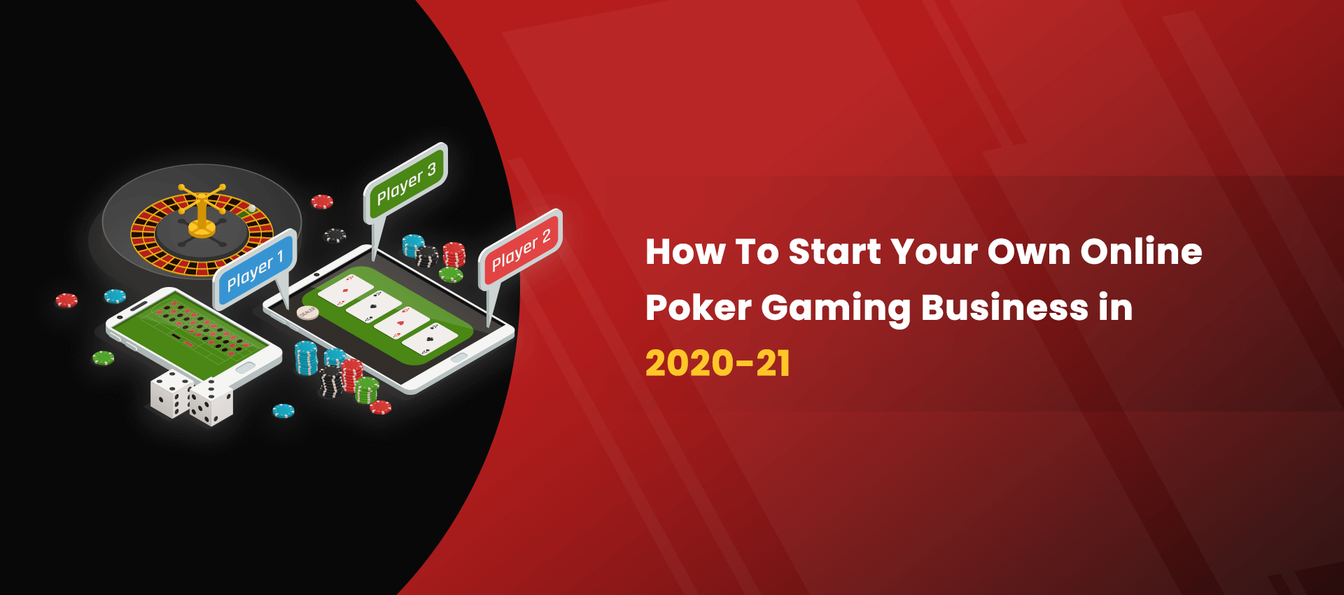 How To Start Your Own Online Poker Gaming Business in 2020-21