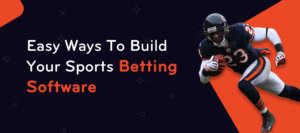 Build Sports Betting Software