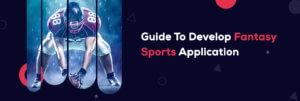 Develop Fantasy Sports Application