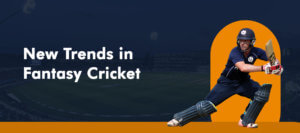 New Trends in Fantasy Cricket