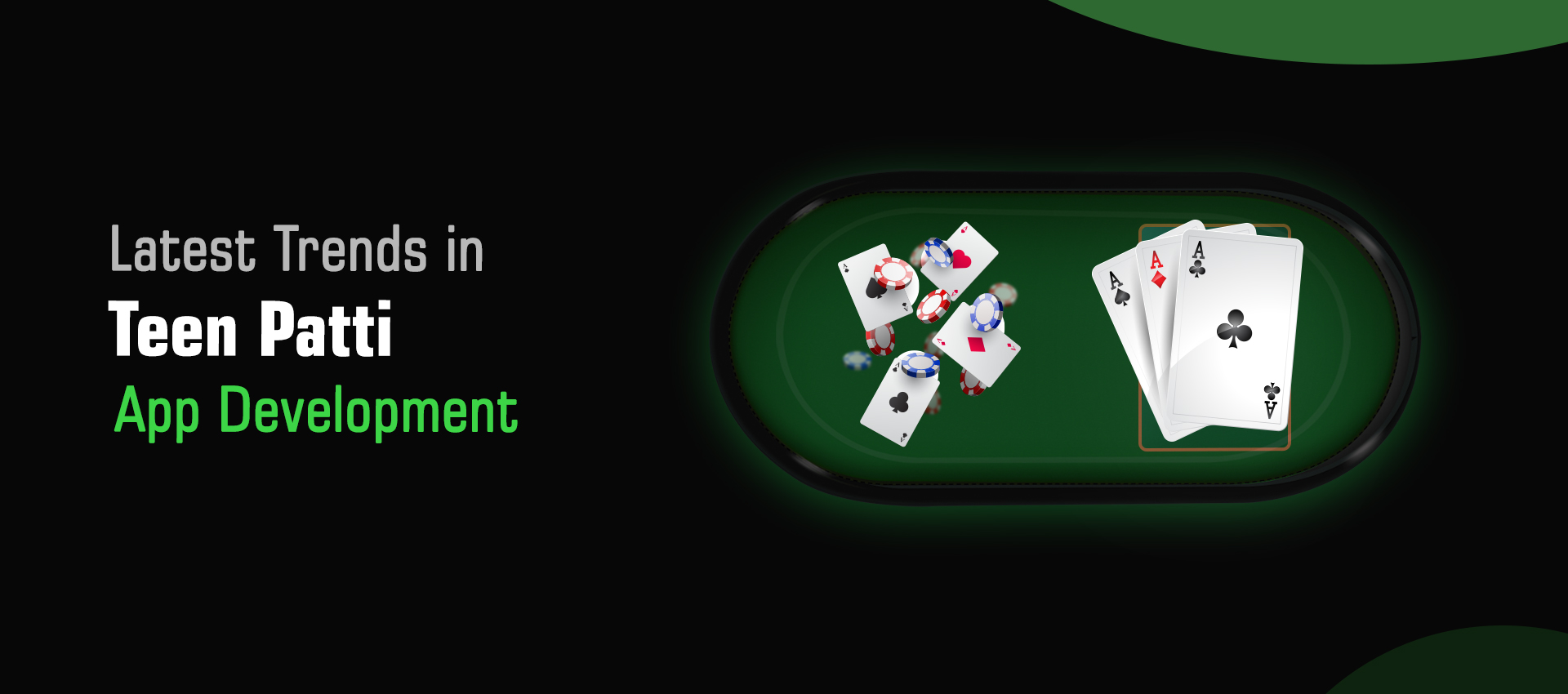 Let's Find Out the Latest Trends in Teen Patti App Development