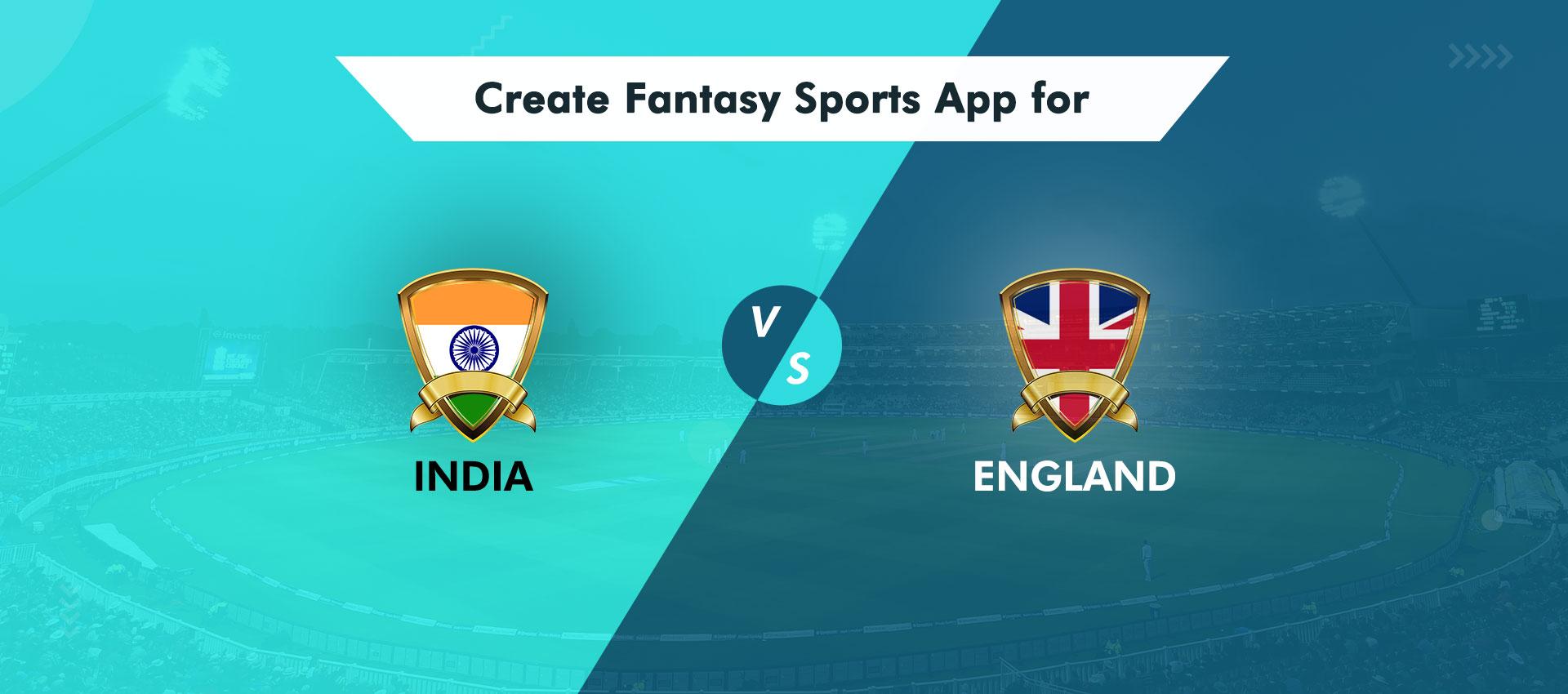 Fantasy Sports App Development for India vs England  Cricket Series